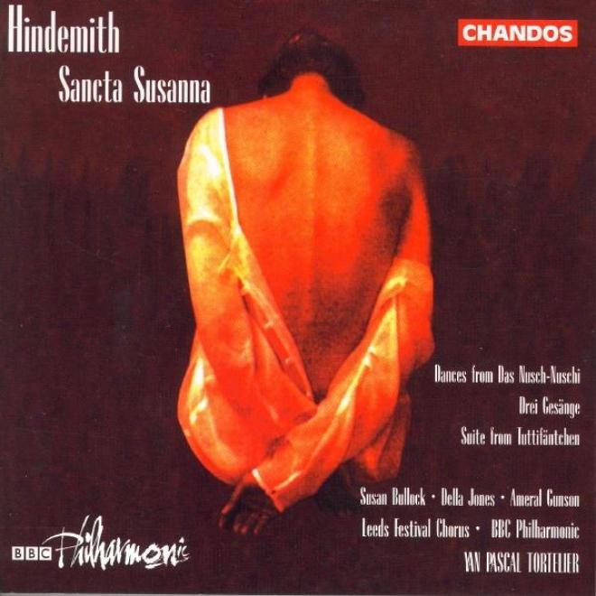 Hnidemith: Sancta Susanna / Nusch-nuschi-tanze / Tuttifantchen: Suite / 3 Gesange