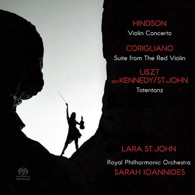 Hindson: Violin Concerto - Corigliano: Suite From The Red Fiddle - Liszt: Totentanz