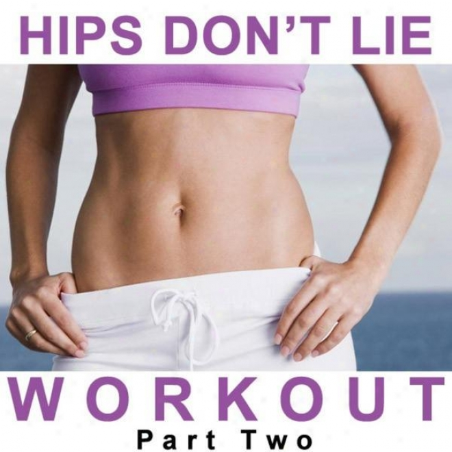 """hips Don't Lie Workout Megamix Part Two (fitness, Cardio & Aerobic Sessions) """"evem 32 Counts"""
