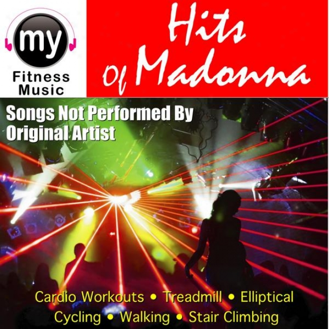 Hits Of Madonna (non-stop Mix For Treadmill, Stair Climber, Elliptical, Cycling, Wlking, Exercise)