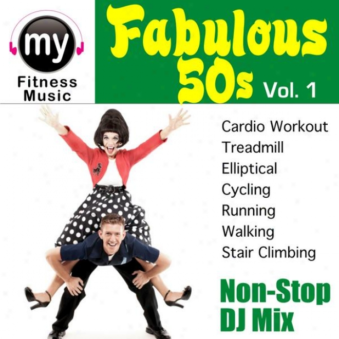 Hits Of The 50's Vol 1 (non-srop Mix For Treadmill, Stair Climber, Elliptlcal, Cycling, Walking, Exercise)