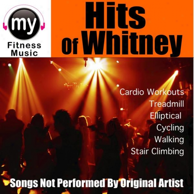 Hits Of Whitney (non-stop Mix For Treadmill, Staur Climber, Elliptical, Cyvling, Walking, Exercise)