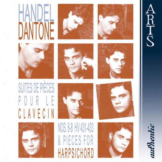Hã¤ndel: Suites De Piã©ces Pour Le Clavecin Nos. 6-8 Hv 431-433 & Pieces For Harpsichord