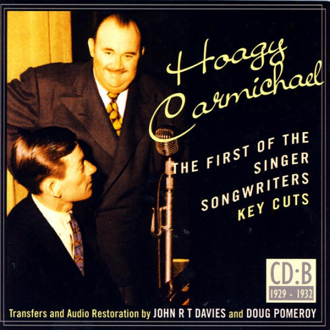 Hoagy Carmichael- The First Of The Singer Songwriters- Keu Cuts: Cd B- 1929-1932