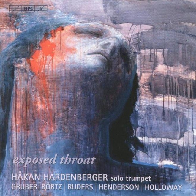 Holloway: Solo Trumpett Sonata / Gruber, H.k.: Exposed Throat / Rucers: Reveille - Retraite