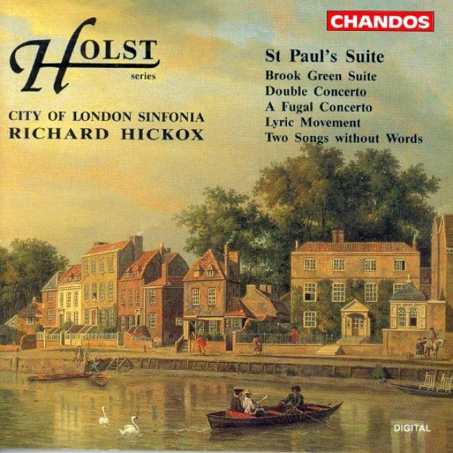Holst: Double Concerto For 2 Violins / 2 Songs Without Words / Lyric Movement / Brook Green Suite