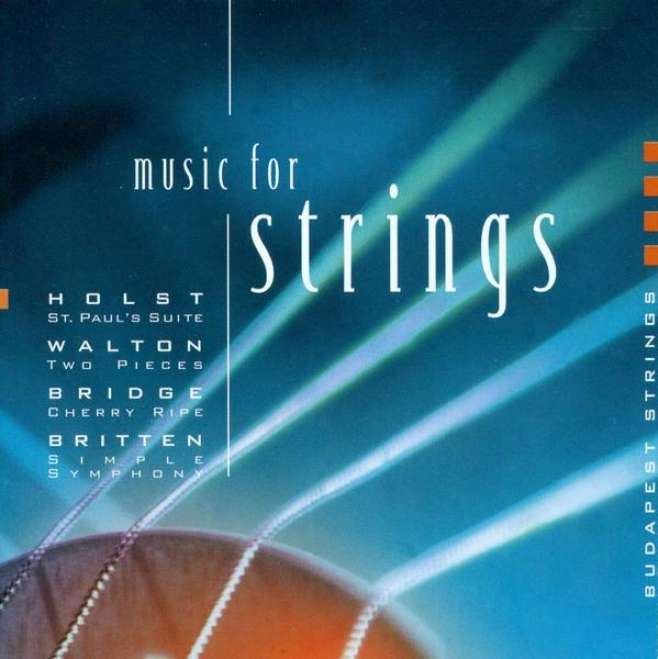 Holst, G.: St. Paul's Suite / A Fugal Concerto / Britten, B.: Simple Symphony / Walton, W.: 2 Pieces For Strings (botvay)