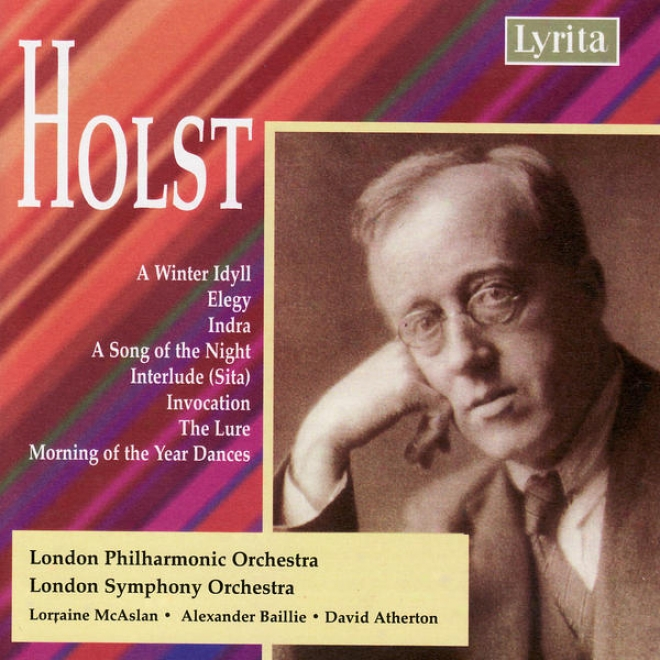 Holst: Winter Idyll / Invocation / The Lure / Elegy / Indra / Morninf Of The Year Dances