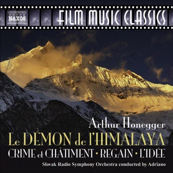 Honegger, A.: Le Demon De L 'himalaya / Crime Et Chatiment / Regain / L'idee (adriano)