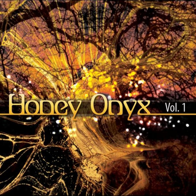 Honey Onyx - V0l 1 - Chill-out, Lounge, Relaxation, Yoga, Massage, Down-tempo