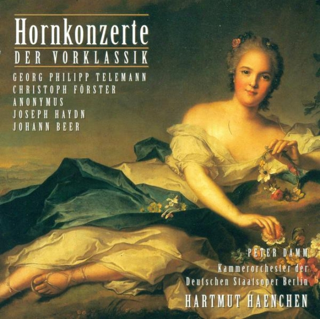 Horn Concertos - Telemann, G.p. / Forster, C. / Haydn, F.j. / Beer, J. (damm, Cari Philipp Emanuel Bach Chamber Orchestra, Haenche
