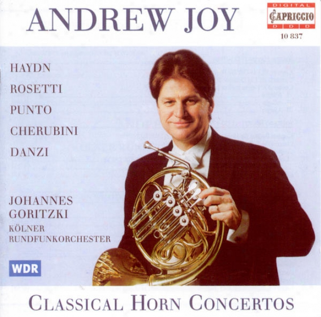 Horn Recital: Joy, Andrew - Haydn, F.j. / Rosetti, A. / Punto, G. / Cherubini, L. / Danzi, F.