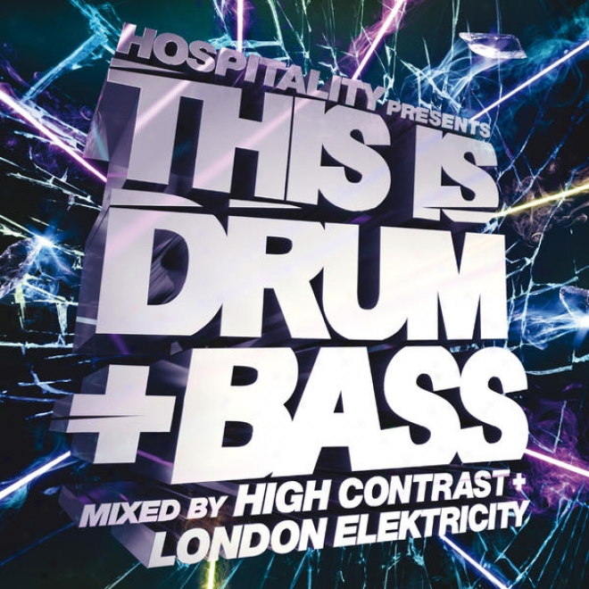 Hospitality Presents This Is Drum + Bass - Promiscuous By High Contrast + London Elektricity