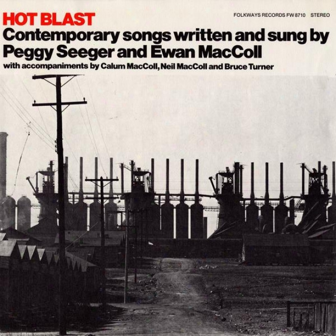 Hot Blast: Contemporary Songs Written And Sung By Peggy Seeger And Ewan Maccoll