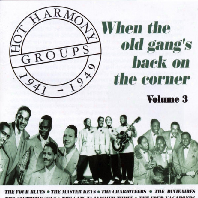 Hot Harmony Groups - When The Old Gang's Back On The Corner - Convolution 3 - 1941-1949