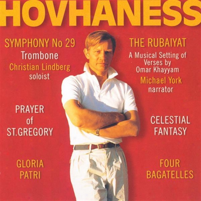 Hovaness, A.: Sympjony No. 29 / 4 Bagatelles / Rubaiyat / Communion with God Of St. Gregory / Celestial Fantasy / Gloria Patri