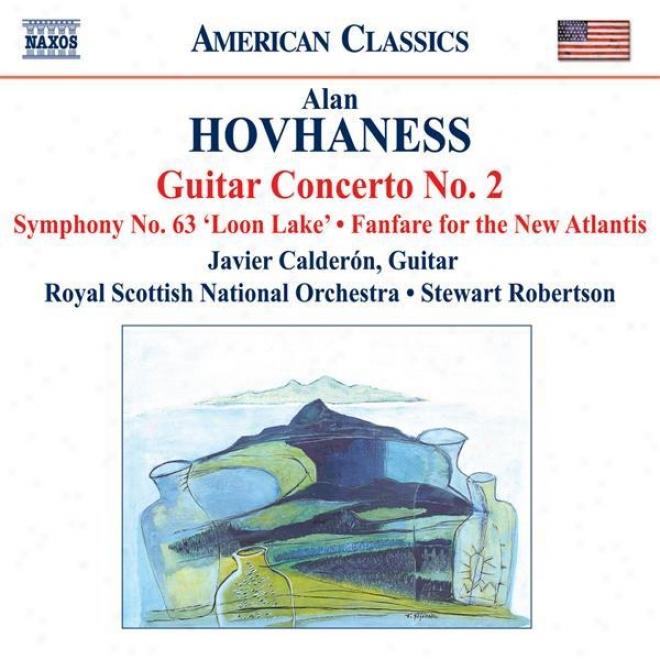 Hovhaness: Guitar Concerto None. 2 / Symphony No. 63 / Fanfare For The New Atlantis