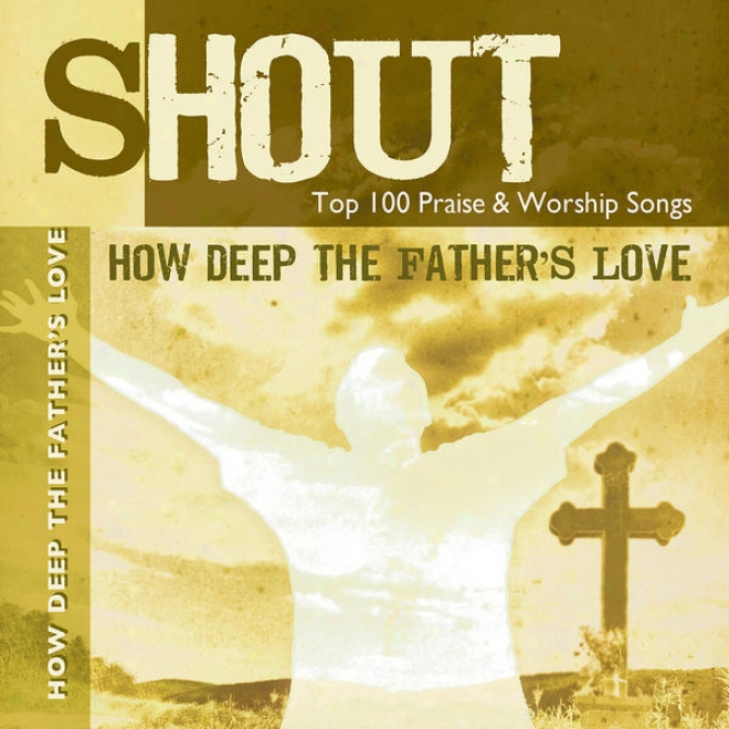 How Deep The Father's Lover - Top 100 Praise & Worship Songs - Practice & Performance