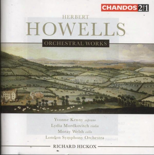 """howells: Orchestra Works; Suite For Orchestra """"the B's""""; Three Dances For Violin And Orchestra; In Green Ways"""