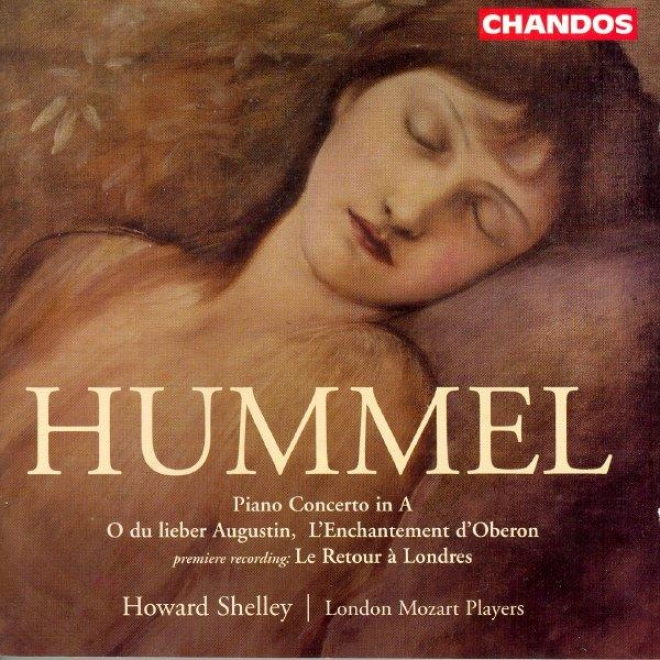 Hummel: L'enchantement D'oberon / Le Retour A Londres / Piano Concerto In A Major