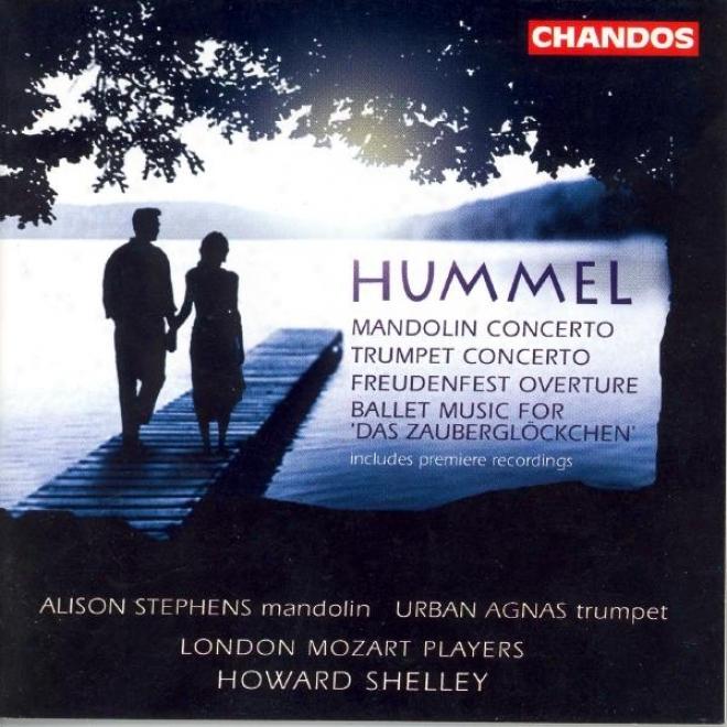 Hummel: Overture In D Major / Mandolin Concerto In G Major / Trumpet Concerto In E Major