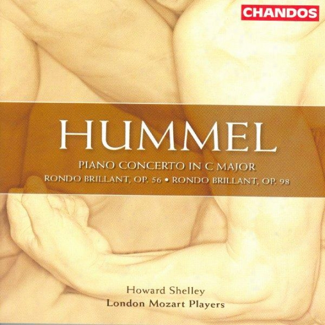 Hummel: Piano Concerto In C Major / Rondo Brillant In A Major / Rondo Brillant In B Flat Major