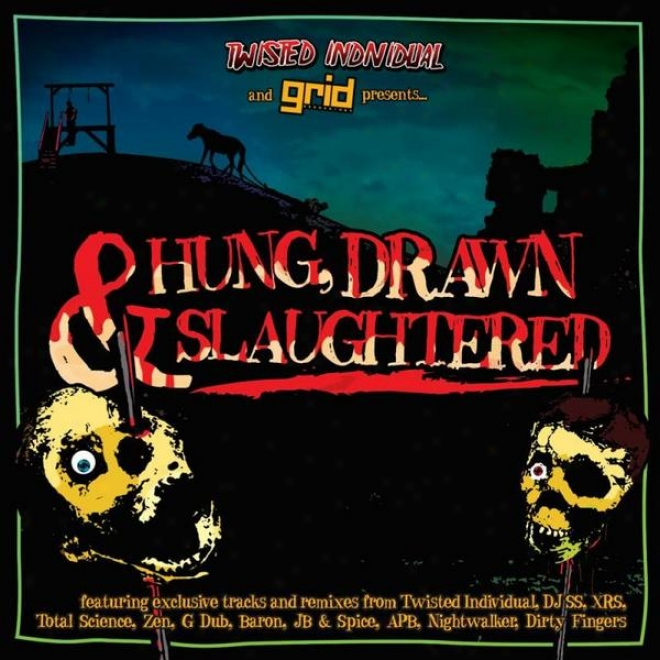 Hung, Drawn & Slaughtered - Mixed By Twisted Individual Feat. Mc Biggie