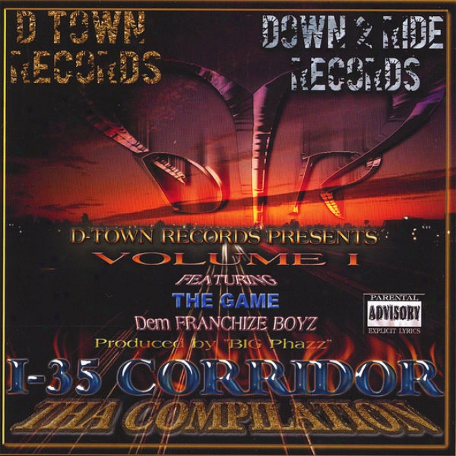 I-35 Corridor The Compilation Featuring TheG ame One Blood (remix) And Dem Franchize Boyz And E-class From Swishahouse