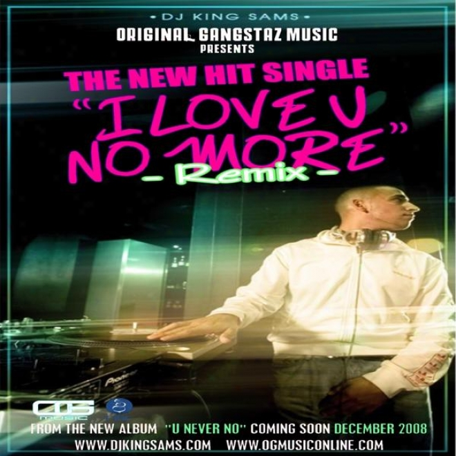 I Love U No More Remix (feat.bobby Valentino, Nore, Fail Dade County) [extract From The Forthcoming Album U Never Know]
