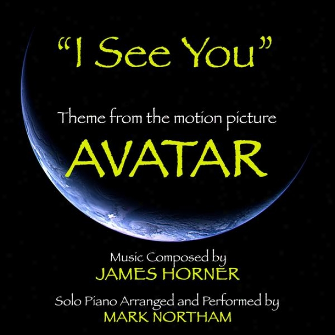 """""""""""""""i See You"""""""" - Theme From The Motion Picture Avatar (feat. Mark Northam)"""""""