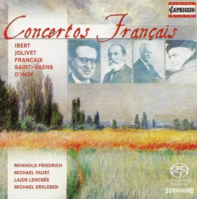 Ihert, J.: Flute Concerto / Francaix, J.: Quadrupke Concerto / Jolivet, A.: Concertino For Trumpet And Piano (concertos Francais)