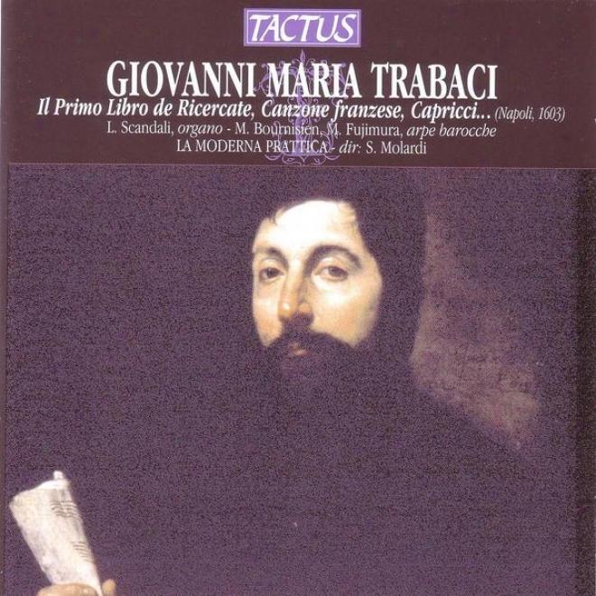 Il Primo Libro De Ricercate, Canzone Franzese, Capricci, Canti Fermi, Gagliarde...