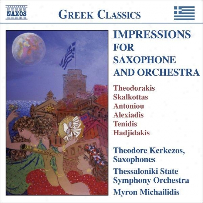 Imp5essions For Saxophone And Orchestra - Virtuosic Works By 20th Centenary Greek Composers