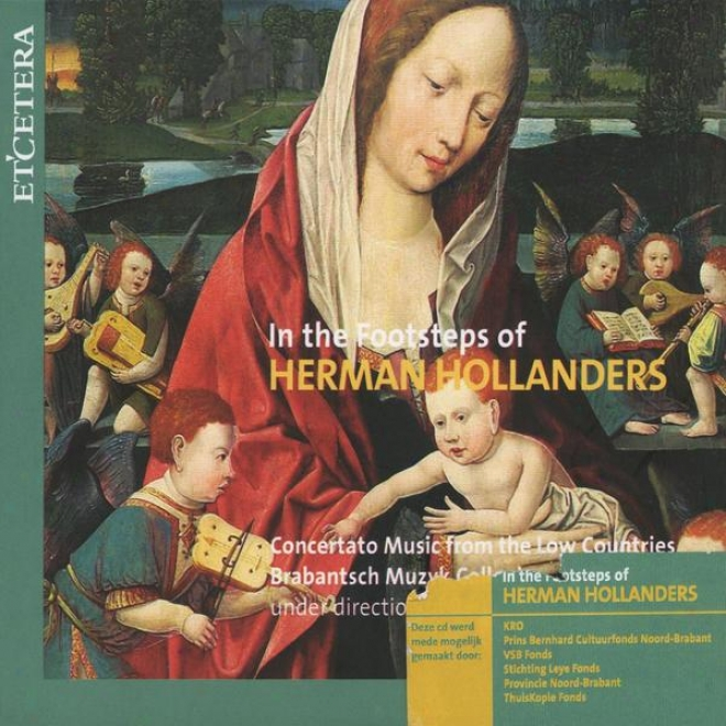 In The Footsteps Of Herman Hollanders , Concertato Music From The Low Countries