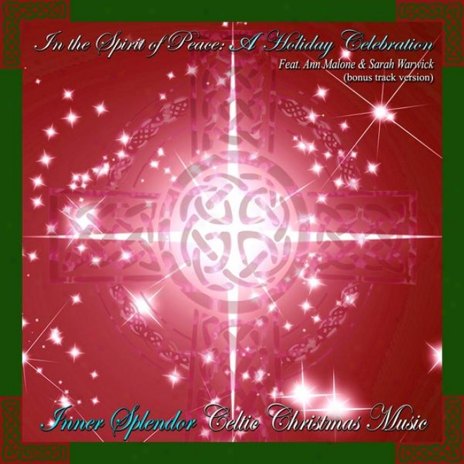 In The Spirit Of Peace - A Holiday Celebration (bonus Track Translation) Feat. Ann Malone & Sarah Warwick