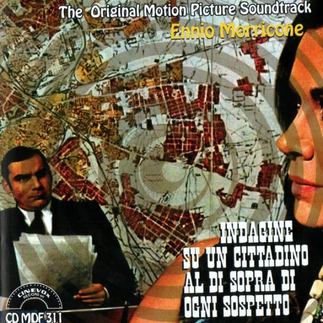Indagine Su Un Cittadino Al Di Sopra Di Ogni Sospetto: The Original Motion Picture Soundtrack