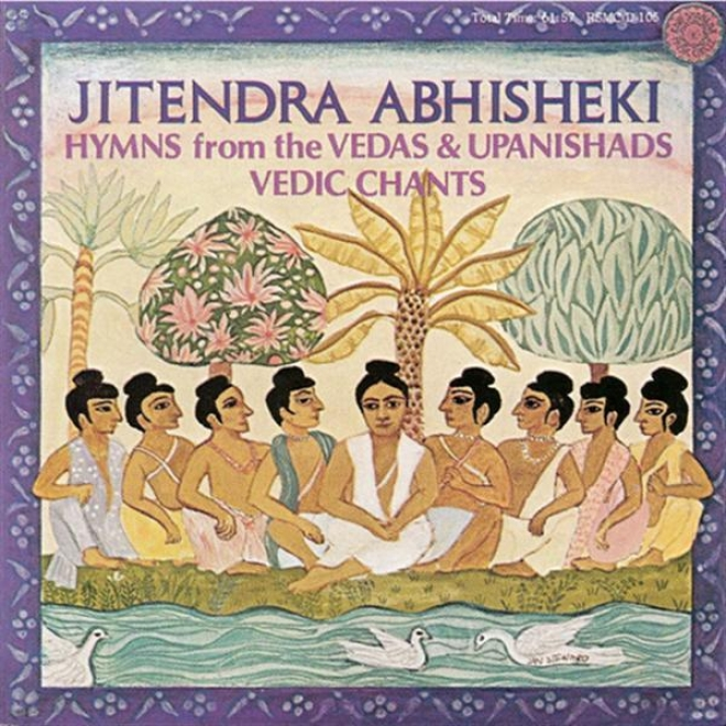 India Jitendra Abhisheki: Vedic Chants - Hymns From The Vedas And Upanishads