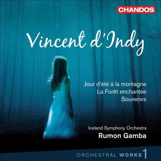 Indy: Orchestral Music, Vol. 1 (gamba) - Jour D'ete A LaM ontagne / La Foret Enchantee / Souvenirs