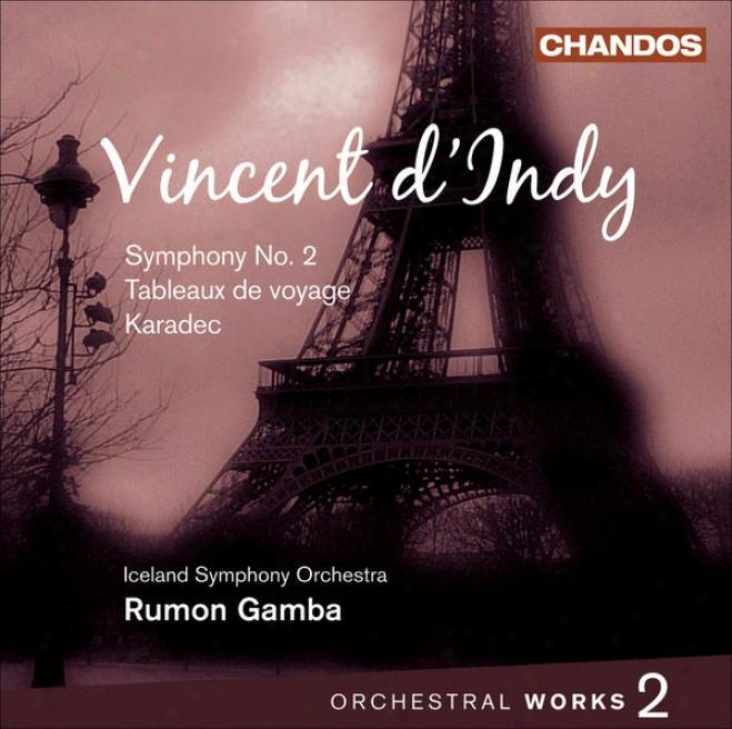 Indy, V. D': Orchestral Music, Vol. 2 (gamba) - Sympohny No. 2 / Tableaux De Voyage / Karadec Suite
