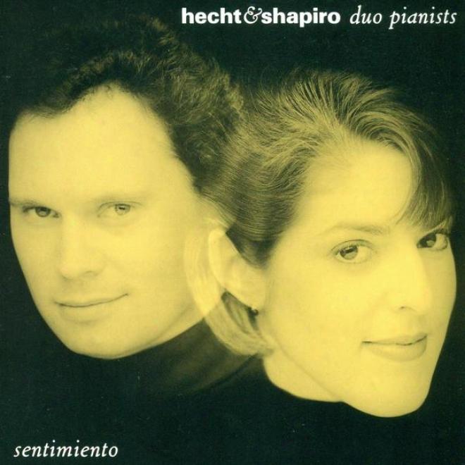 Infante, M.: Danse Andalouse / Rachmaninov, S.: 6 Duets / Liszt, F.: Mozart - Reminiscences De Don Juan (sentimiento) (hecht, Shap