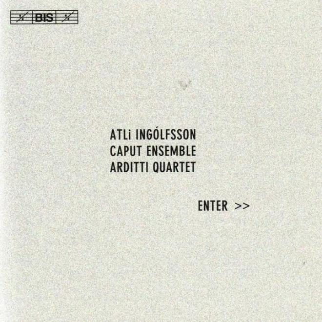 Ingolfsson: The Elves' Accent / Strengthen Quartet No. 1 / La Metrique Du Cri / Flecte Lapis Ii