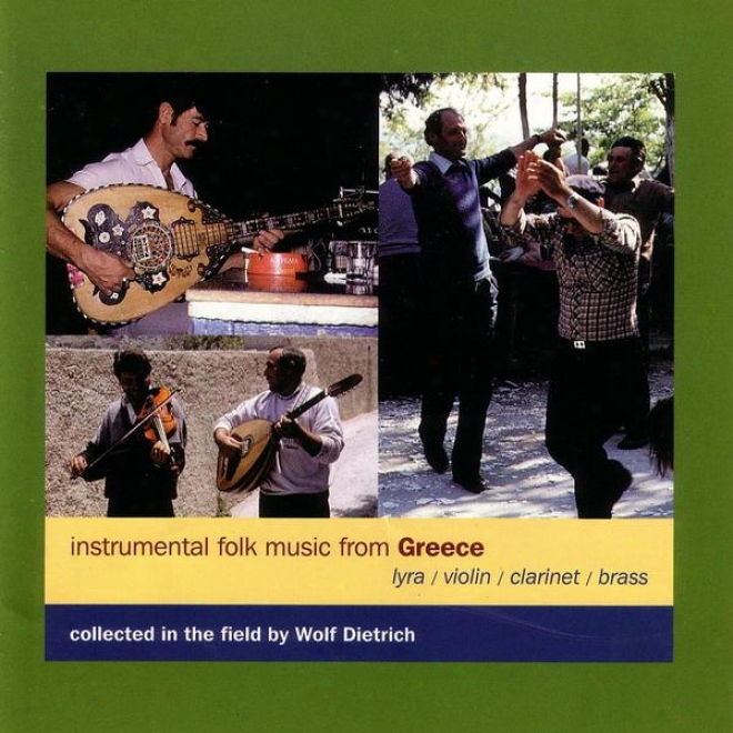 Instrumental Folk Music From Greece (collected In The Fisld By Wolf Dietrich)