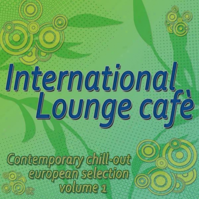 International Lounge Caf㸠- Contemporary Cold Out European Selection Vol.1