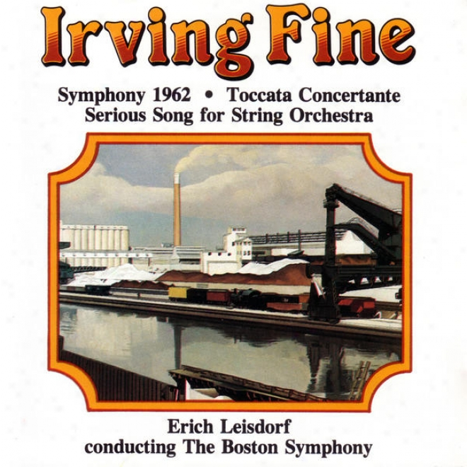 Irving Fone - Symphony 1962/ Toccata Concertaante/ Serious Song For String Orchestra