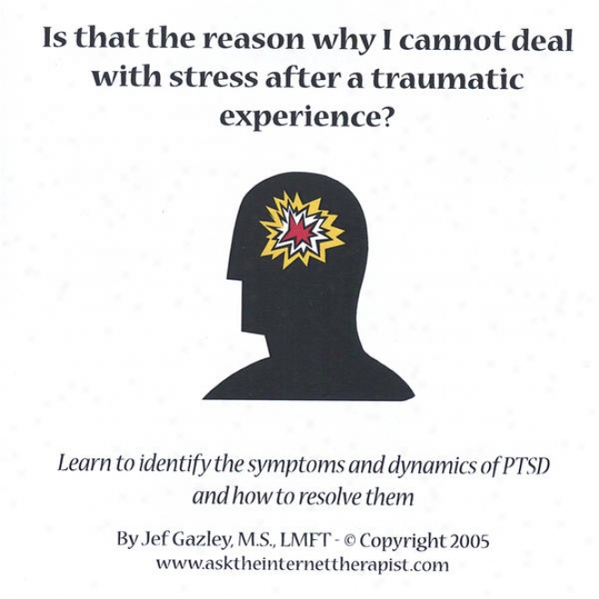 Is That The Reason Why I Cannot Deal With Stress After A Traumatic Experience?