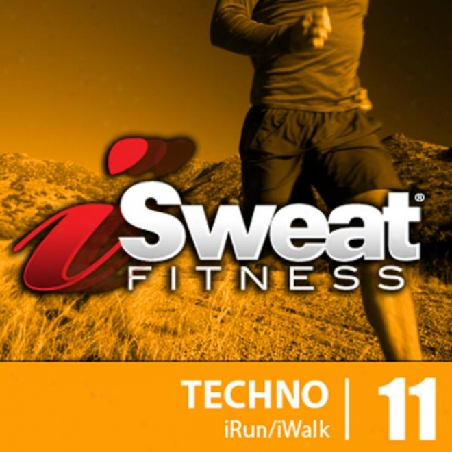 Isweat Fitness Muzic Vol. 11 - Techno Hitz 133-137 Bpm For Running, Walking, Elliptical, Treadmill, Aerobics, Fitness