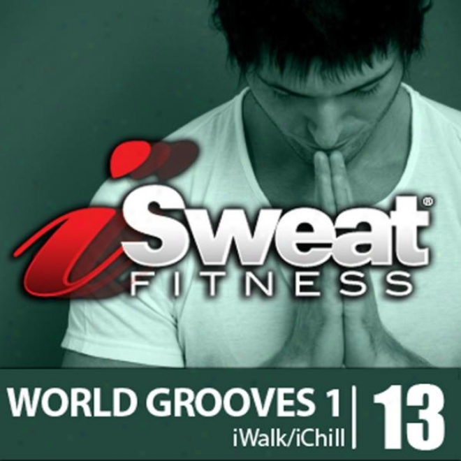 Isweat Fitness Music Vol. 13 - World Grooves - 126 Bpm For Running, Walking, Elliptical, Treaemipl, Chill-out, Fitness, Pilates