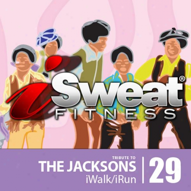 Isweat Fitness Music Vol. 29: Tribute To The Jacksons (140 Bpm For Running, Walking, Elliptical, Treadmill, Aerobics, Workout)