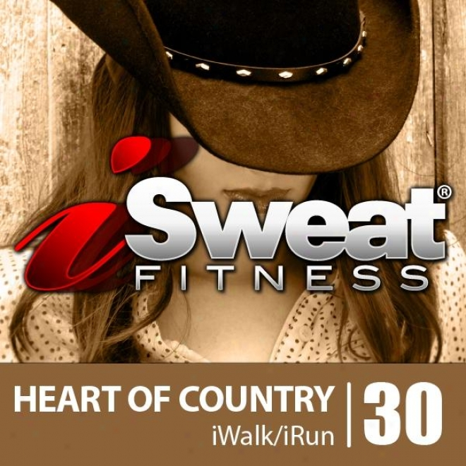Isweat Fitness Music Vol. 30: Heart Of Country (145 Bpn Because Running, Walking, Elliptcal, Treadmill, Aerobics, Workout)