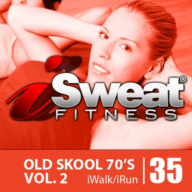 Isweat Fitness Music Vol. 35: Old Skool 70's Vol. 2 (125 Bpm For Running, Walking, Elliptical, Treeadmill, Aerobics, Workouts)